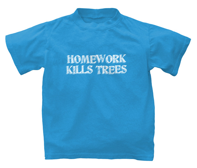 Homework Kills Trees